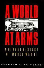 A World at Arms : A Global History of World War II by Gerhard L. Weinberg-HC/DJ