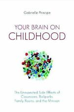 Your Brain on Childhood: The Unexpected Side Effects of Classrooms, Ba-ExLibrary
