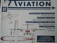 TOUTE L'AVIATION 81 ATR42 ATR 82 / HELICOPTERE HUEY /  INDOCHINE / FARMAN  FIAT