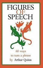 Figures of Speech: 60 Ways To Turn A Phrase