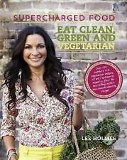 Supercharged Food: Eat Clean Green and Vegetarian: Vegetable Recipes to Heal and