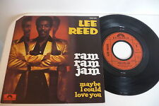 LEE REED 45T RAM RAM JAM/ MAYBE I COULD LOVE YOU. POLYDOR 2056 599 FRANCE.
