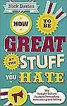 How to Be Great at The Stuff You Hate: The Straight-Talking Guide to Networking,