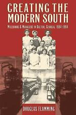 Creating the Modern South : Millhands and Managers in Dalton, Georgia,...