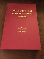 Canaan Garden Spot By The Cuttacochee 1818-1968 By Simon J Smith & Fanna K Bee