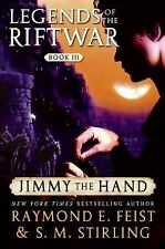 Jimmy the Hand: Legends of the Riftwar, Book III by Feist, Raymond E., Stirling