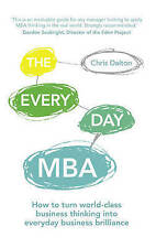 The Every Day MBA: How to Turn World-Class Business Thinking into Everyday...