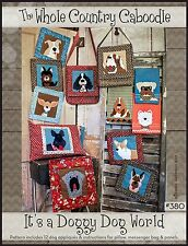 IT'S A DOGGY WORLD APPLIQUE QUILTING PATTERN, By The Whole Country Caboodle NEW