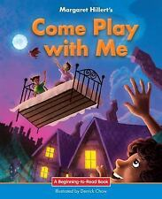 Beginning-To-Read: Come Play with Me by Margaret Hillert (2016 (FREE 2DAY SHIP)
