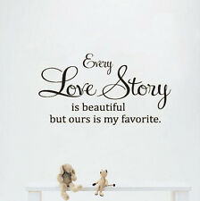 EVERY LOVE STORY IS BEAUTIFUL Ours Is My Favorite Quote Vinyl Wall Decal Sticker