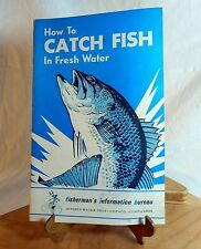 Vintage Booklet How To Catch Fish In Fresh Water Illustrated Chicago F.I.B.