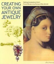 Creating Your Own Antique Jewelry: Taking Inspiration f
