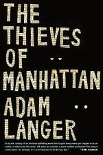 The Thieves of Manhattan: A Novel by Adam Langer