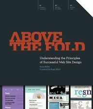 Above the Fold: Understanding the Principles of Successful Web Site De-ExLibrary