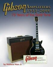 Blue Book: Gibson Amplifiers 1933-2008 : 75 Years of the Gold Tone by...