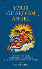 Your Guardian Angel: How to Connect, Communicate, and Heal with Your Own...