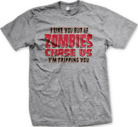 If Zombies Chase Us Im Tripping You Funny Walking Un-Dead Horror Mens T-shirt