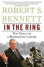 In the Ring: The Trials of a Washington Lawyer, Bennett, Robert S., Good Book