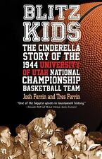 Blitz Kids : The Cinderella Story of the 1944 University of Utah National...