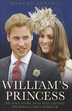 William's Princess: The Love Story that will Change the Royal Family F-ExLibrary