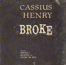 CASSIUS HENRY - Broke (Goldtrix Mix , Azzido Da Bass Rmxs) - Edel