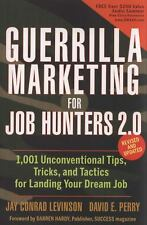 Guerrilla Marketing for Job Hunters 2.0: 1,001 Unconventional Tips, Tricks and T
