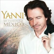 NEW My Passion For M'exico by Yanni (CD, Sep-2012, Universal Music Latino)