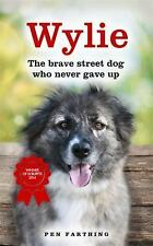 Wylie: The Brave Street Dog Who Never Gave Up, Farthing, Pen, New Books