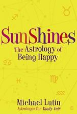 SunShines: The Astrology of Being Happy by Lutin, Michael, Good Book