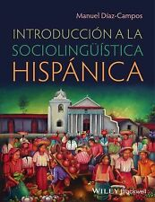 Introduccion a la Sociolinguistica Hispanica by Manuel Díaz-Campos (2014,...
