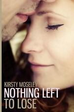 Nothing Left to Lose (2014, Paperback)
