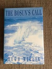 The Bosun's Call By Hugh Willis. Royal Navy Story 1949-56.