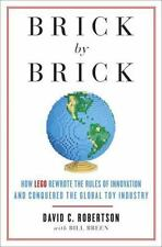 Brick by Brick : How LEGO Rewrote the Rules of Innovation and Conquered the...