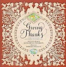 Giving Thanks : Poems, Prayers, and Praise Songs of Thanksgiving by Katherine Pa