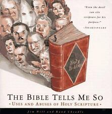 The Bible Tells Me So: Uses and Abuses of Holy Scripture