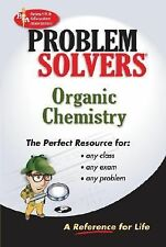 Organic Chemistry Problem Solver (Problem Solvers Solution Guides) The Editors