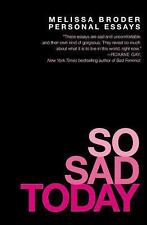 So Sad Today : Personal Essays by Melissa Broder (2016, Paperback)