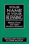 Your Name Is Your Blessing: Hebrew Names and Their Mystical Meanings-ExLibrary