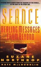The Seance: Healing Messages from Beyond (Former Title: Seance: A Guide for the