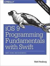 New IOS 9 Programming Fundamentals with Swift : Swift, Xcode, and Cocoa Basics