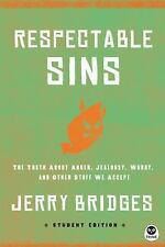 Respectable Sins : The Truth about Anger, Jealousy, Worry, and Other Stuff We...