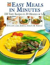 Easy Meals in Minutes: 150 Tasty Recipes in 30 Minutes or Less, , Good Book