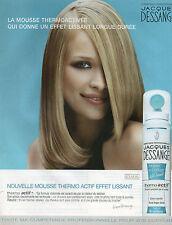 """Publicité Advertising 2001  JACQUES DESSANGE mousse de coiffage """"effet lissant"""""""