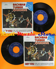 LP 45 7'' BACHMAN-TURNER OVERDRIVE Hey you Flat broke love 1975 italy cd mc dvd*