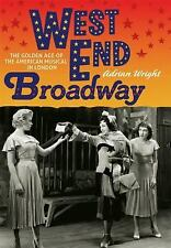 West End Broadway: The Golden Age of the American Musical in London, Wright, Adr