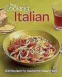 Fine Cooking Italian : 200 Recipes for Authentic Italian Food by Fine Cooking...