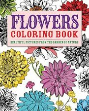 Flowers Coloring Book: Beautiful Pictures from the Garden of Nature (Arcturus Co