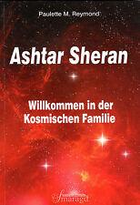 ASHTAR SHERAN - Willkommen in der kosmischen Familie - Paulette M. Reymond BUCH