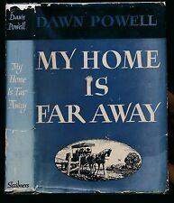 MY HOME IS FAR AWAY  by Dawn Powell 1944, First Edition with DJ, Scarce