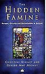 The Hidden Famine : Hunger, Poverty and Sectarianism in Belfast 1840-50, 19th ce